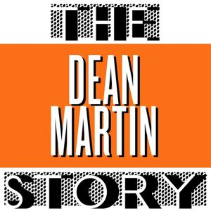 The Dean Martin Story
