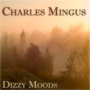 Dizzy Moods (30 Original Tracks - Digitally Remastered)