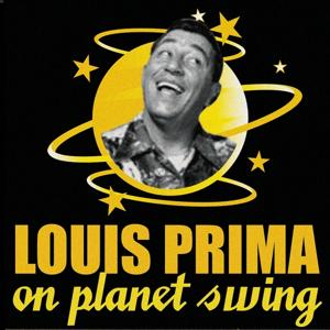 Louis Prima On Planet Swing