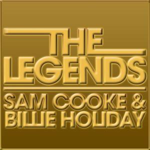 The Legends, Sam Cooke & Billie Holiday