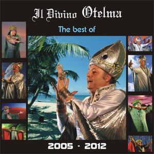 The best of Il Divino Otelma (2005 - 2012)