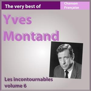 Yves Montand : Les incontournables, vol. 6 (The Very Best of Yves Montand)