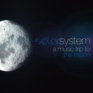 Solar System a Music Trip to...the Moon