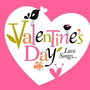 Valentine's Day: Love Songs (Remastered)