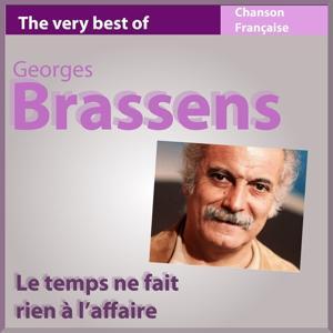 Le temps ne fait rien à l'affaire (The Very Best of Georges Brassens)