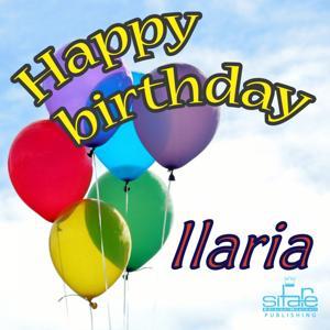 Happy Birthday to You (Birthday Ilaria)