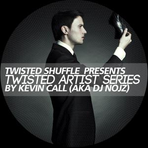 Twisted Artist Series (Mixed By Kevin Call (Aka DJ Nojz))