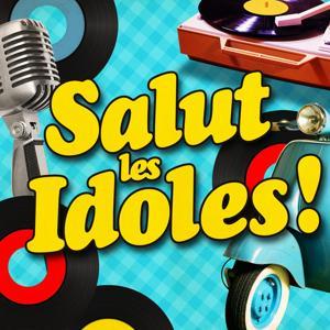 Salut les idoles ! (Les meilleures chansons de variété française) (Remasterisée)