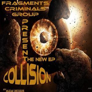 Collision (Fragments Criminals Group Presents)