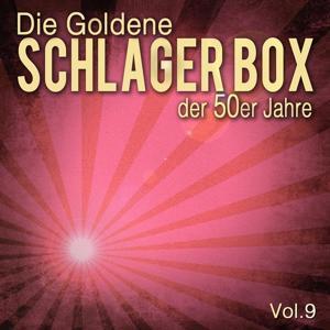 Die Goldene Schlager Box der 50er Jahre, Vol. 9