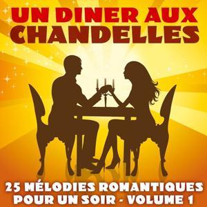 Un dîner aux chandelles, vol. 1 (25 mélodies romantiques pour un soir)