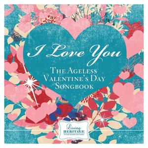I Love You (The Ageless Valentine's Day Songbook)