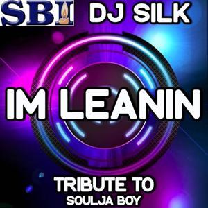 I'm Leanin' - DJ Tribute to Soulja Boy
