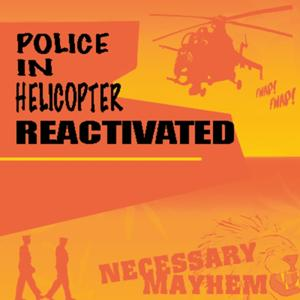 Police In Helicopter Reactivated