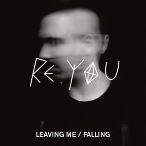 Leaving Me / Falling EP