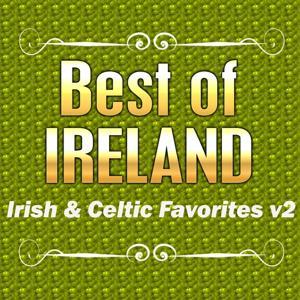 Best of Ireland: Irish & Celtic Favorites, Vol. 2