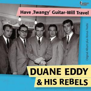 Have 'Twangy' Guitar-Will Travel (Original Album Plus Bonus Tracks)