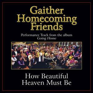 How Beautiful Heaven Must Be Performance Tracks