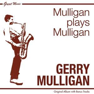 Mulligan Plays Mulligan (Original Album Plus Bonus Tracks)