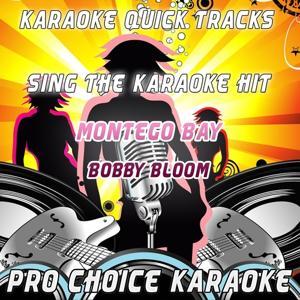 Karaoke Quick Tracks : Montego Bay (Karaoke Version) (Originally Performed By Bobby Bloom)