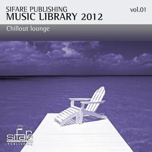 Sifare Publishing Music Library 2012, Vol. 1 (Chillout, Lounge, Lifts Luxury Hotel, Airport Vip Lounges)