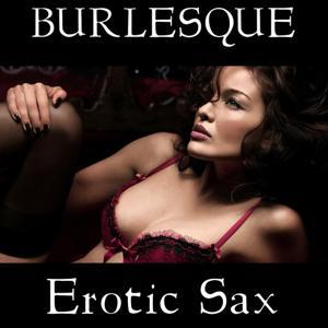 Burlesque Erotic Sax