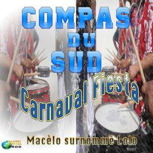 Compas du sud (Carnaval fiesta Macélo surnommé Lolo)