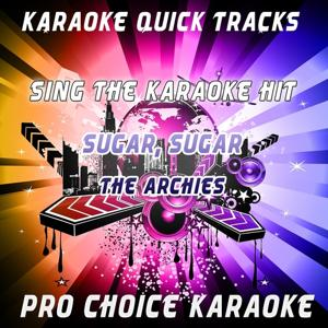 Karaoke Quick Tracks : Sugar, Sugar (Karaoke Version) (Originally Performed By the Archies)