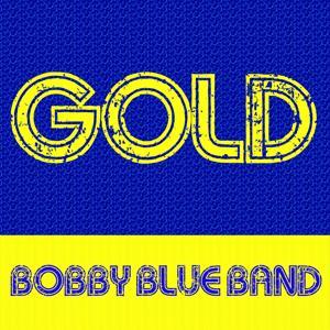 Gold - Bobby Blue Band
