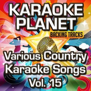 Various Country Karaoke Songs, Vol. 15 (Karaoke Planet)