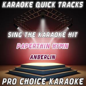 Karaoke Quick Tracks : Paperthin Hymn (Karaoke Version) (Originally Performed By Anberlin)