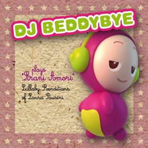 DJ beddybye plays strani amori (Lullaby Renditions of Laura Pausini)