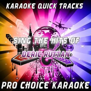 Karaoke Quick Tracks - Sing the Hits of Deric Ruttan (Karaoke Version) (Originally Performed By Deric Ruttan)