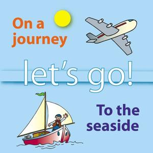 Let's Go On a Journey and to the Seaside