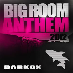 Big Room Anthem 2012