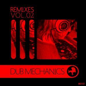 Remixes Volume 02: Dub Mechanics