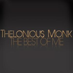Thelonious Monk - the Best of Me
