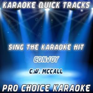 Karaoke Quick Tracks : Convoy (Karaoke Version) (Originally Performed By C. W. McCall)