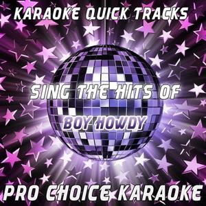 Karaoke Quick Tracks - Sing the Hits of Boy Howdy (Karaoke Version) (Originally Performed By Boy Howdy)
