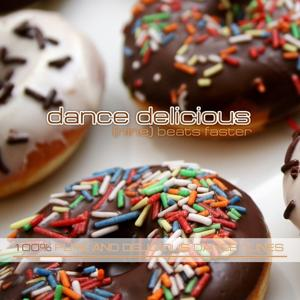 Dance Delicious Nine (100% Pure and Delicious Dance & House Tunes)