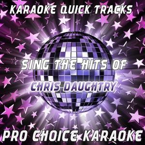 Karaoke Quick Tracks - Sing the Hits of Chris Daughtry (Karaoke Version) (Originally Performed By Chris Daughtry)