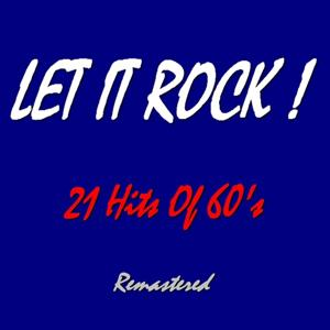 Let It Rock ! (21 Hits Of 60's Remastered)