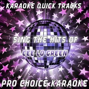 Karaoke Quick Tracks - Sing the Hits of Cee Lo Green (Karaoke Version) (Originally Performed By Cee Lo Green)