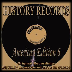 History Records - American Edition 6 (Original Recordings Digitally Remastered 2012 in Stereo)