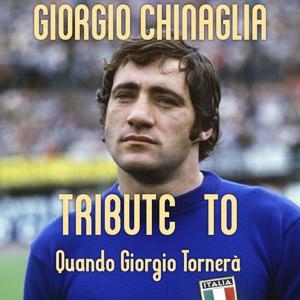 Quando Giorgio Tornerà: Tribute to Giorgio Chinaglia