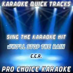 Karaoke Quick Tracks : Who'll Stop the Rain (Karaoke Version) (Originally Performed By Creedence Clearwater Revival)