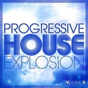 Progressive House Explosion, Vol. 3