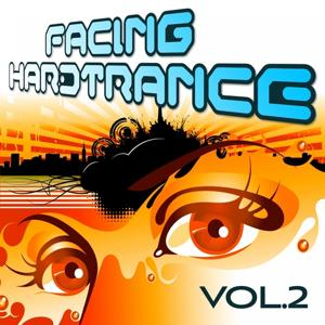 Facing Hardtrance, Vol. 2 VIP Edition (The Best in Progressive and Melodic Trance)