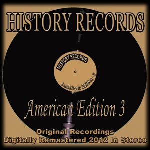History Records - American Edition 3 (Original Recordings Digitally Remastered 2012 in Stereo)