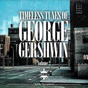 Timeless Tunes of George Gershwin, Vol.2